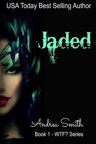 Jaded (WTF? Series Book 1)  by  Andrea Smith