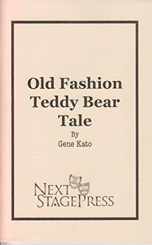 Old Fashion Teddy Bear Tale  by  Gene Kato