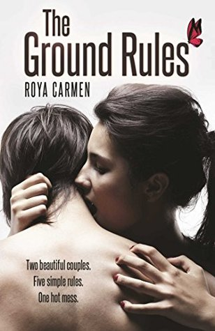 The Ground Rules (The Ground Rules Trilogy, #1) Roya Carmen