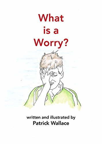 What is a Worry? Patrick Wallace
