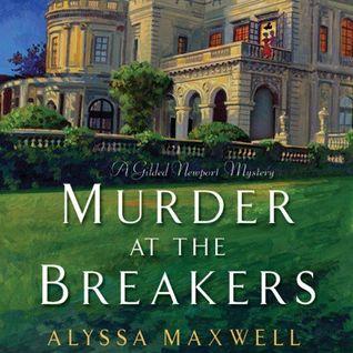 Murder at the Breakers (Gilded Newport # 1) Alyssa Maxwell