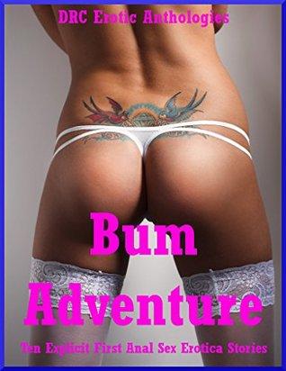 Bum Adventure: Ten Explicit First Anal Sex Erotica Stories Karla Sweet
