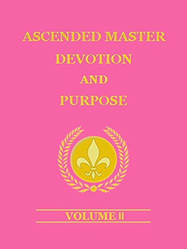 Ascended Master Devotion and Purpose Vol II Louis Legatus