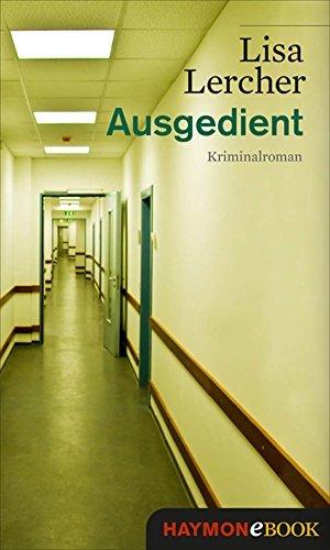 Ausgedient: Kriminalroman (Lisa Lercher Krimis 3)  by  Lisa Lercher