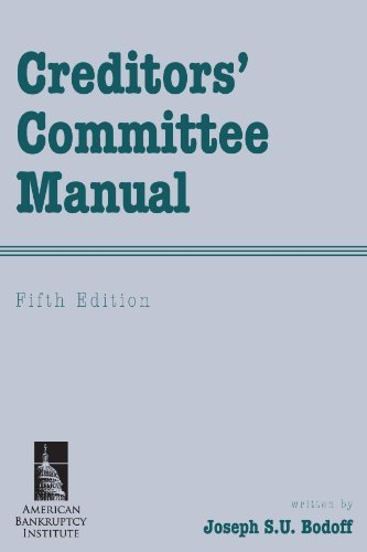 Creditors Committee Manual, Fifth Edition Joseph S.U. Bodoff