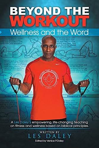 Beyond The Workout: Wellness and the Word Les Daley