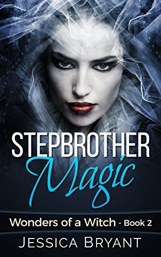 Stepbrother: Magic - Wonders of a Witch Book 2  by  Jessica Bryant