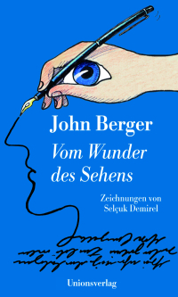 Vom Wunder des Sehens  by  Berger, John, Demirel, Selçuk (Illustr.), Bischoff, Alex (Übers.)
