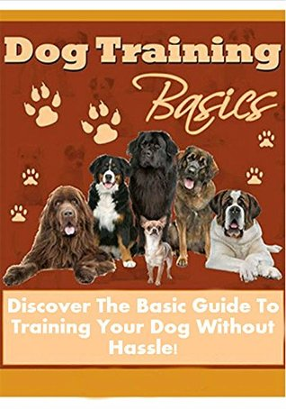 Dog Training Basics - All In One Dog Training Guide Treasunpearl Inc