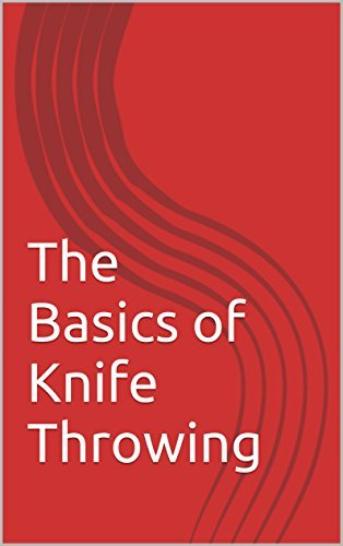 The Basics of Knife Throwing Ken Tabor