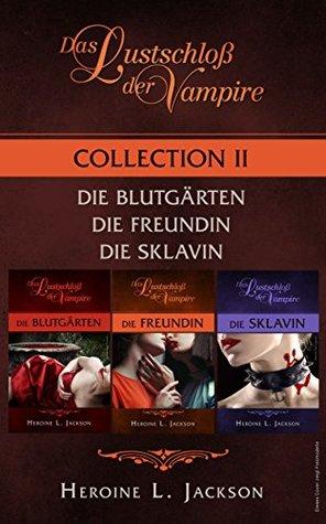 Das Lustschloss der Vampire: Collection II  by  Heroine L. Jackson