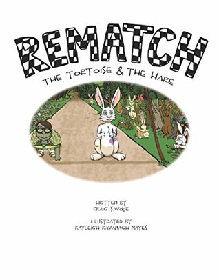 REMATCH The Tortoise and the Hare  by  Craig Savoye