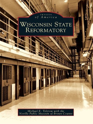 Wisconsin State Reformatory Michael E. Telzrow