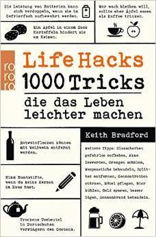 Life Hacks: 1000 Tricks, die das Leben leichter machen Keith Bradford