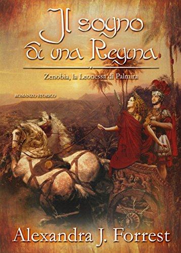 Il sogno di una Regina. (Zenobia, la Leonessa di Palmira Vol. III)  by  Alexandra J. Forrest