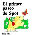 El primer paseo de spot (spots first walk spanish ed.)  h  by  Eric Hill