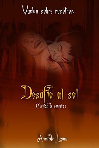 Desafío al sol (Vuelan sobre nosotros)  by  Armando Lozano