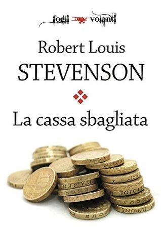 La cassa sbagliata (Fogli volanti) Robert Louis Stevenson