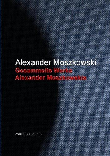 Gesammelte Werke Alexander Moszkowskis Alexander Moszkowski