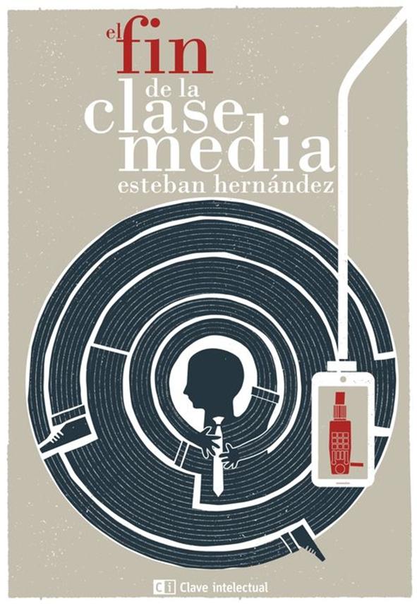 El fin de la clase media Esteban Hernández