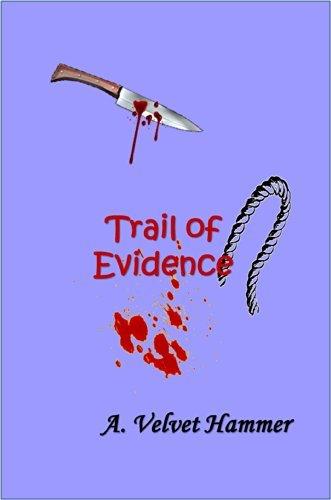 Trail of Evidence A. Velvlet Hammer