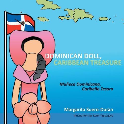DOMINICAN DOLL, CARIBBEAN TREASURE: MUÑECA DOMINICANA, CARIBEÑO TESORO  by  Margarita Suero-Duran