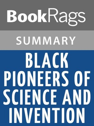 Black Pioneers of Science and Invention Louis Haber l Summary & Study Guide by BookRags
