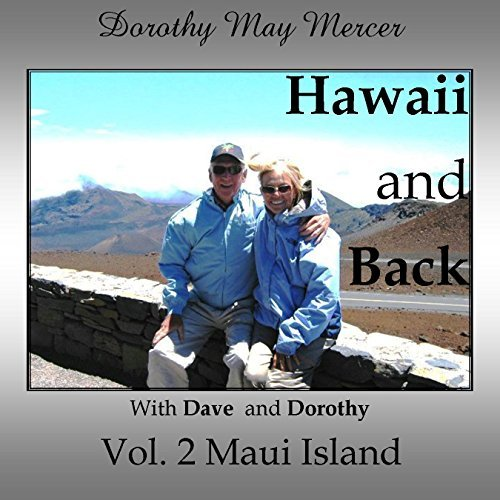 Hawaii and Back, Vol. 2 Maui Island: With Dave and Dorothy Dorothy May Mercer