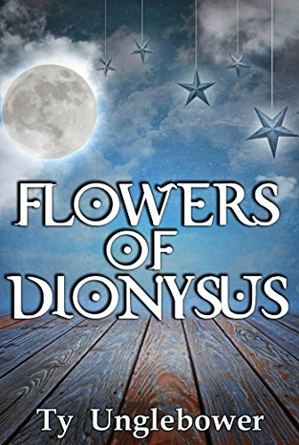 Flowers of Dionysus Ty Unglebower