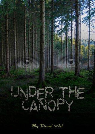 Under The Canopy Daniel Wild