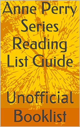 Anne Perry Series Unofficial Reading List Guide (Hart Rogers Reading List Guides Book 28)  by  Hart Rogers