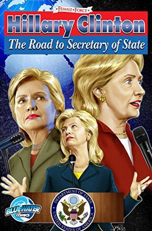 Female Force: Hillary Clinton: Road to Secretary of State Michael L. Frizell