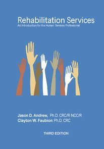 Rehabilitation Services An Introduction for the Human Services Professional Jason D. Andrew