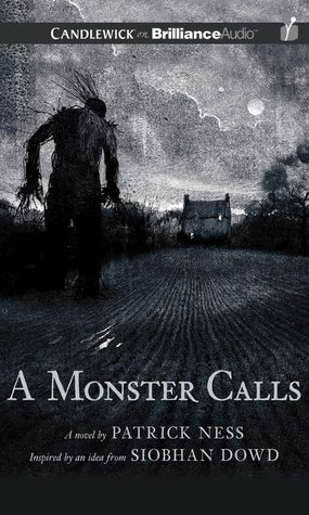 A Monster Calls: Inspired an Idea from Siobhan Dowd by Patrick Ness