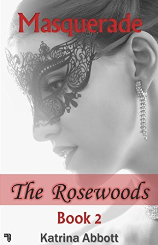 Masquerade (The Rosewoods Book 2)  by  Katrina Abbott