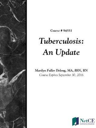 Tuberculosis: An Update  by  Marilyn Fuller Delong