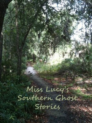 Miss Lucys Southern Ghost Stories  by  Lucy Booker Roper