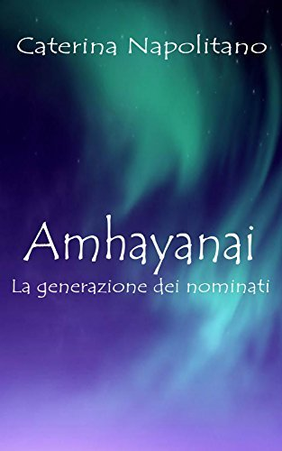Amhayanai, la generazione dei nominati Caterina Napolitano