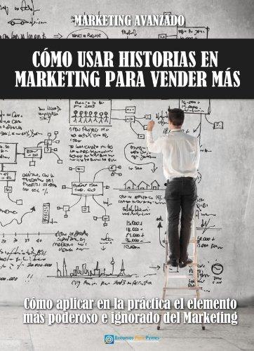 Marketing Avanzado 2: El uso de historias en Marketing para vender más  by  Recursos Para Pymes