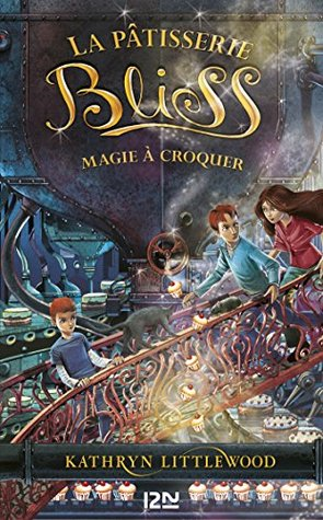 3. Bliss : Magie à croquer  by  Kathryn Littlewood