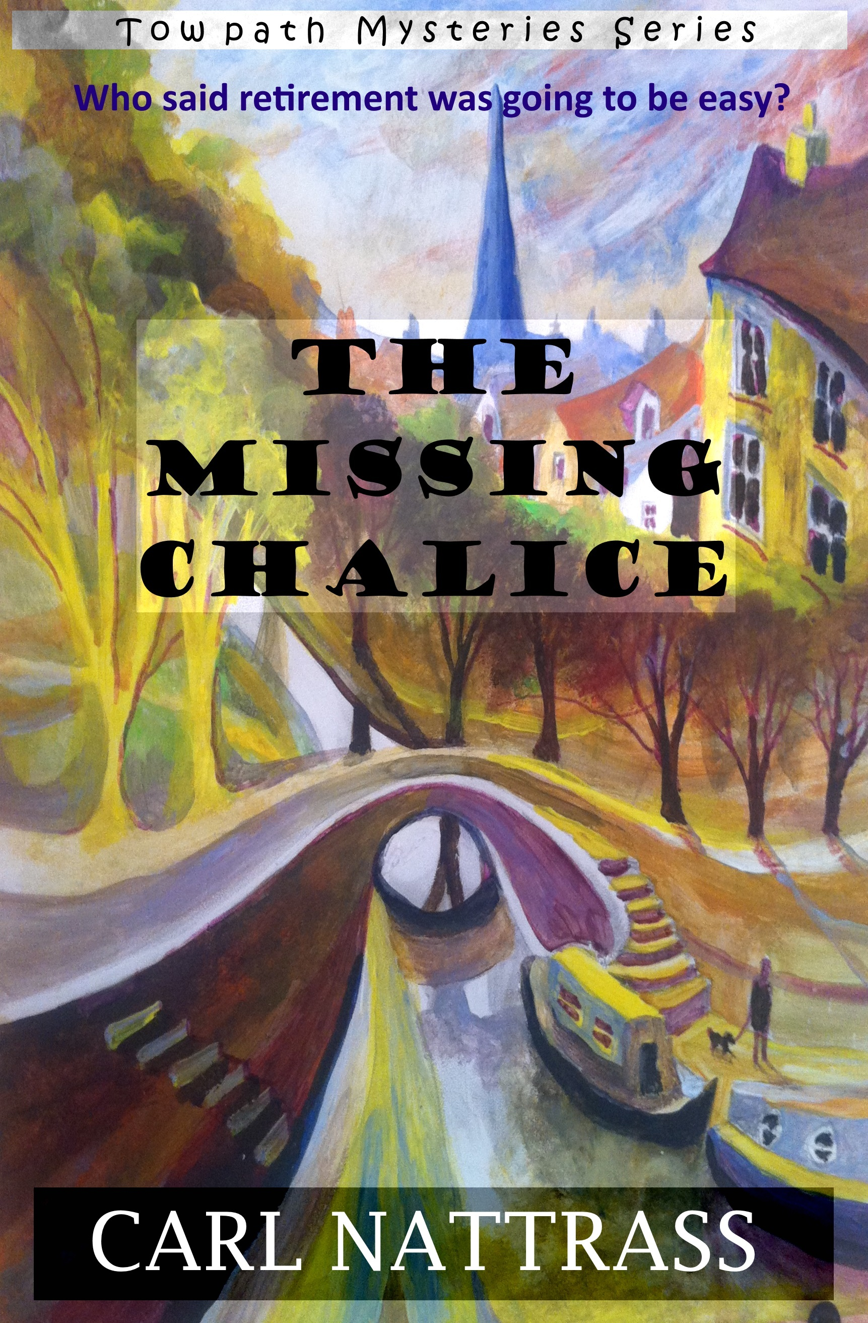 The Missing Chalice (Book 1) Carl Nattrass