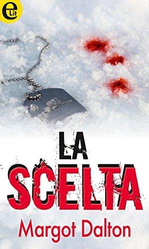 La Scelta  by  Margot Dalton