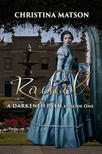 Rachel: A Darkened Path: Episode One Christina Matson