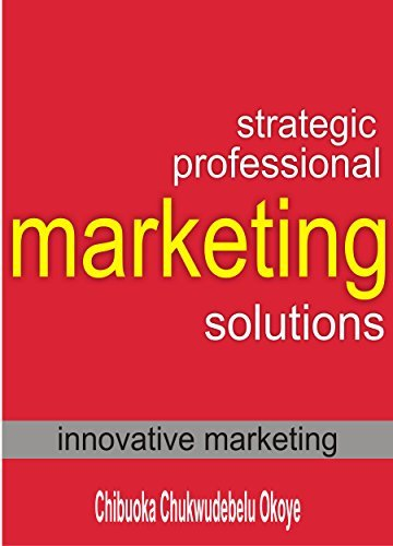 Strategic Professional Marketing Solutions Chibuoka Chukwudebelu Okoye