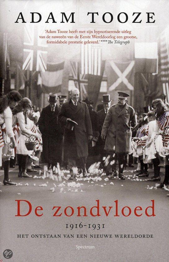 De Zondvloed (1916-1931) : het ontstaan van een nieuwe wereldorde  by  Adam Tooze