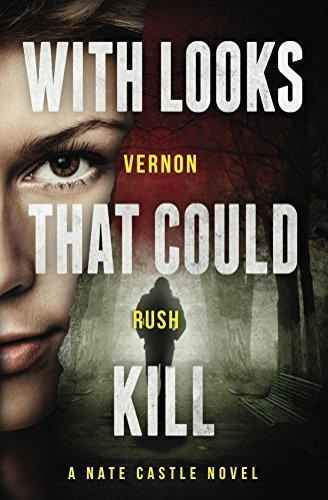 With Looks That Could Kill (Nate Castle Book 2) Vernon Rush