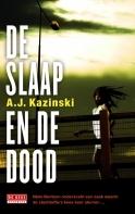 De slaap en de dood (Niels Bentzon #2) A.J. Kazinski