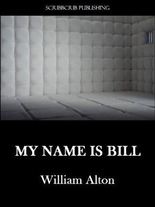 My Name Is Bill William Alton
