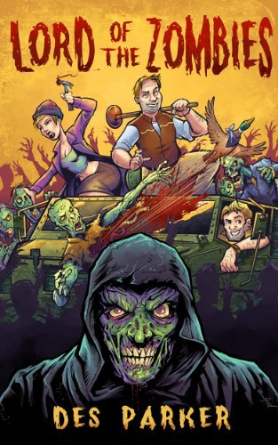 Lord of the Zombies Des Parker
