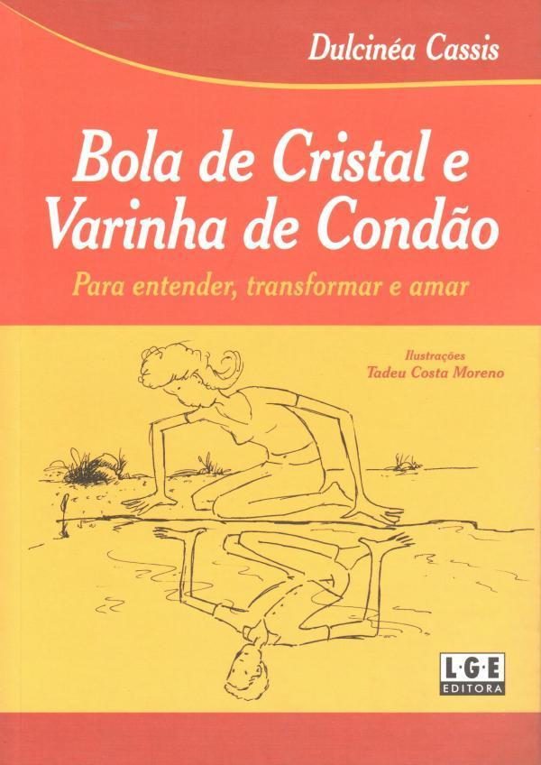 Bola de Cristal e Varinha de Condão  by  Dulcinéa Cassis